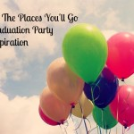 Oh The Places You'll Go Graduation Party Ideas