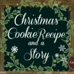 """Christmas Cookie Recipe & a Story"" Link Up"