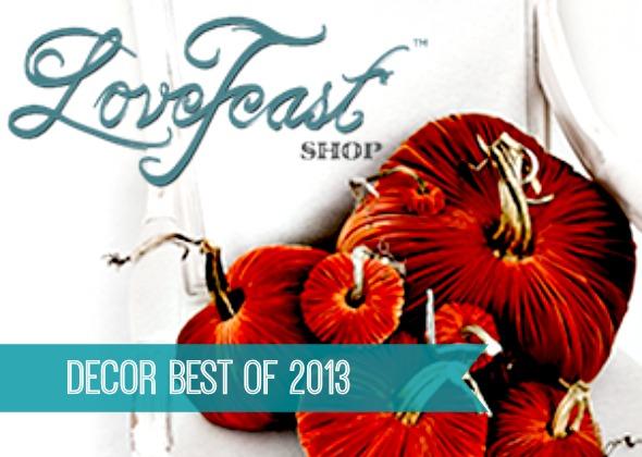 Decor Best 2013 www.lovefeastshop.com