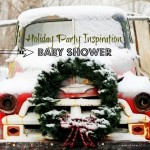 Holiday Baby Shower Party Inspiration