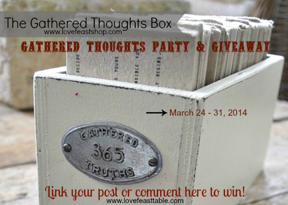 http://www.lovefeasttable.com GatheredThoughtsPart&GiveawayFeature