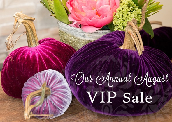 Our Annual August VIP Sale
